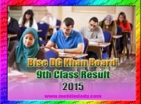 DG Khan Board Class 9th Result 2015 bisedgkhan.edu.pk